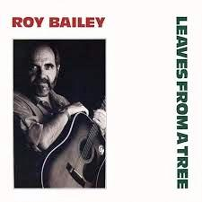 Roy Bailey Leaves From a Tree LP