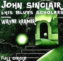 John Sinclair Wayne Kramer Full Circle