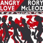 Rory McLeod Angry Love