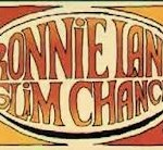 Ronnie Lane Slim Chance