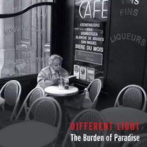 Different Light - The Burden Of Paradise