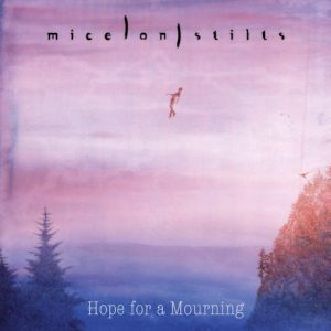 Mice On Stilts - Hope For A Mourning