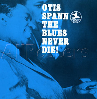 Otis Spann TheBluesNeverDie cover lowres